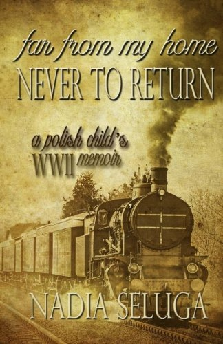 9781937273330: Far From My Home, Never To Return: A Polish Child's WWII Memoir