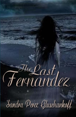 9781937273682: The Last Fernandez