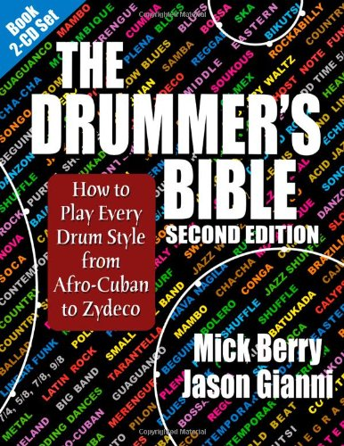 9781937276195: The Drummer's Bible: How to Play Every Drum Style from Afro-Cuban to Zydeco