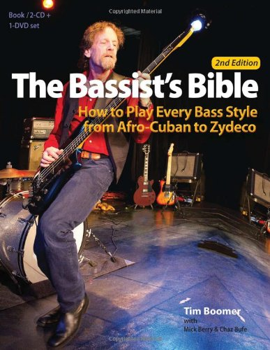 The Bassist's Bible: How to Play Every Bass Style from Afro-Cuban to Zydeco (Paperback): Tim ...