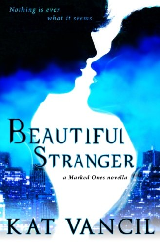 9781937288068: Beautiful Stranger: The Marked Ones Trilogy: Book 0.5