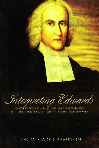9781937300043: Interpreting Edwards: An Overview and Analysis of John H. Gerstner s The Rational Biblical Theology of Jonathan Edwards