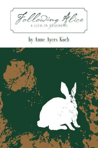 9781937303150: Following Alice: A Life in Teaching