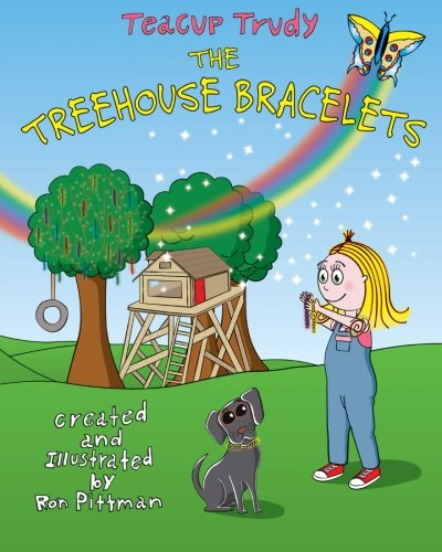 9781937303686: Teacup Trudy: The Treehouse Bracelets: A Children's Book (The Adventures of Teacup Trudy)