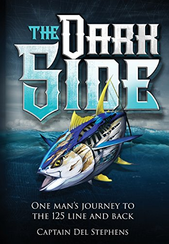 The Dark Side: One Man's Journey to the 125 Line and Back: Del Stephens