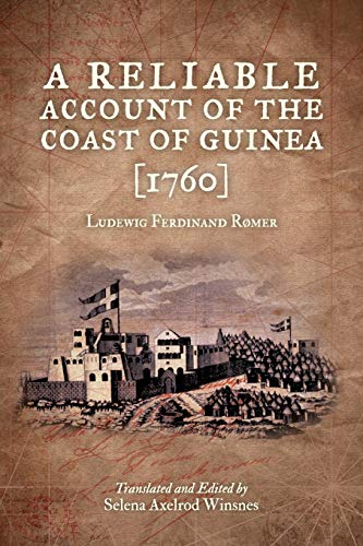 A Reliable Account of the Coast of Guinea (1760): Ludewig Ferdinand Romer