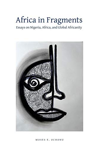 9781937306335: Africa in Fragments: Essays on Nigeria, Africa, and Global Africanity