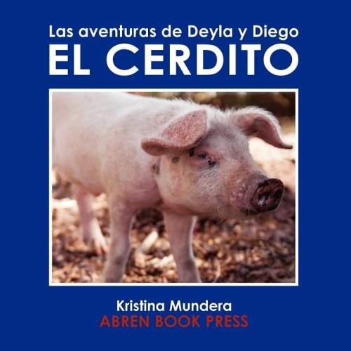 9781937314231: Las Aventuras de Deyla y Diego: El Cerdito (Las Aventuras de Deyla & Diego) (Spanish Edition)
