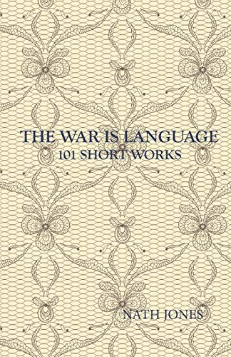 9781937316129: The War Is Language: 101 Short Works