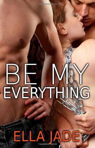 9781937325176: Be My Everything