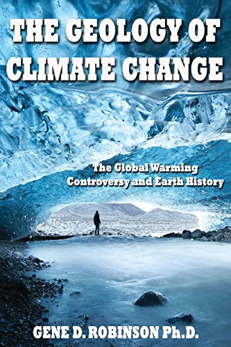 9781937327033: Global Warming-Alarmists, Skeptics and Deniers: A Geoscientist Looks at the Science of Climate Change
