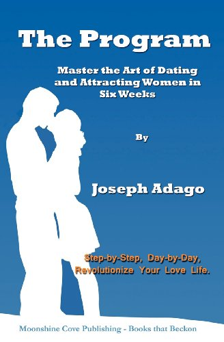 9781937327095: The Program - Master the Art of Dating and Attracting Women in Six Weeks