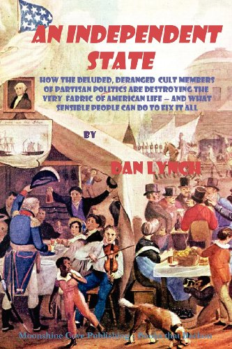 An Independent State: How the Deluded, Deranged: Dan Lynch
