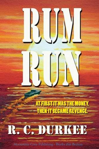 Rum Run: Durkee, R. C.