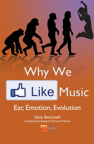 9781937330019: Why We Like Music: Ear, Emotion, Evolution
