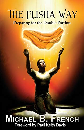 9781937331009: The Elisha Way: Preparing for the Double Portion