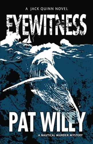 9781937333300: Eyewitness: A nautical murder mystery (A Jack Quinn Novel) (Volume 1)