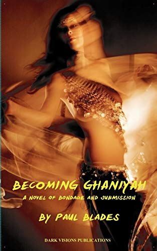 9781937335007: Becoming Ghaniyah- A Novel of Bondage and Submission