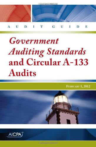 Government Auditing Standards and Circular A-133 Audits - AICPA Audit Guide: American Institute of ...