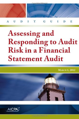 Assessing and Responding to Audit Risk In a Financial Statement Audit - AICPA Audit Guide: CPAs, ...