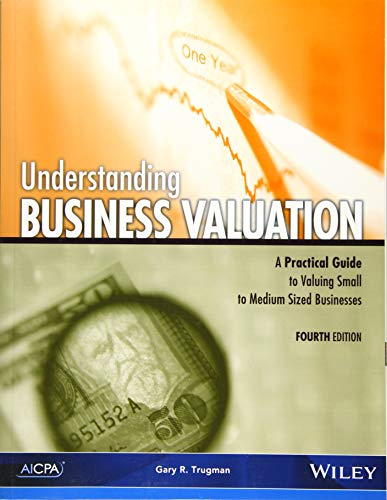9781937350635: Understanding Business Valuation: A Practical Guide to Valuing Small to Medium Sized Businesses