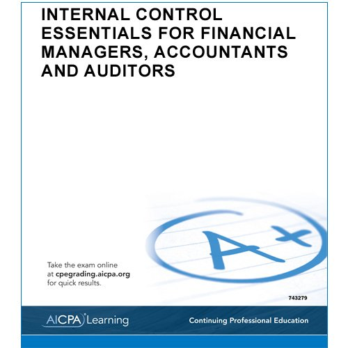 9781937351199: Internal Control Essentials for Financial Managers, Accountants and Auditors