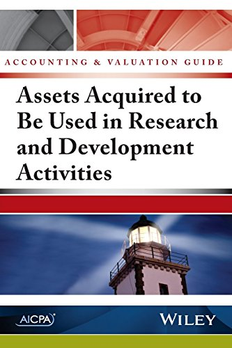 Assets Acquired to Be Used in Research and Development Activities - Accounting and Valuation Guide:...