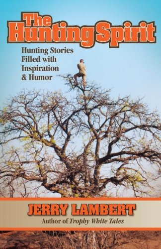 9781937355029: The Hunting Spirit: Hunting Stories Filled with Inspiration & Humor