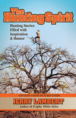 9781937355067: The Hunting Spirit: Hunting Stories Filled with Inspiration & Humor