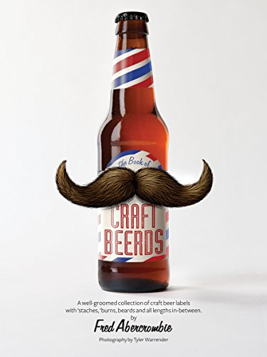 9781937359379: Craft Beerds: A Well-Groomed Collection of Craft Beer Labels with 'staches, burns, Beards and All Lengths in Between