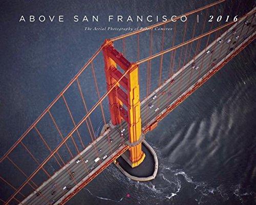 9781937359782: Above San Francisco 2016 Calendar