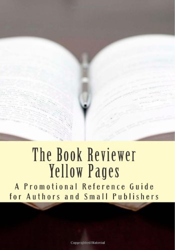 9781937361105: The Book Reviewer Yellow Pages: A Promotional Reference Guide for Authors and Small Publishers, Fourth Edition