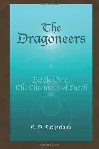 9781937366032: The Dragoneers: The Chronicles of Susah