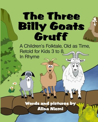 The Three Billy Goats Gruff: A Children's Folktale, Old as Time, Retold for Kids 3 - 8, In ...