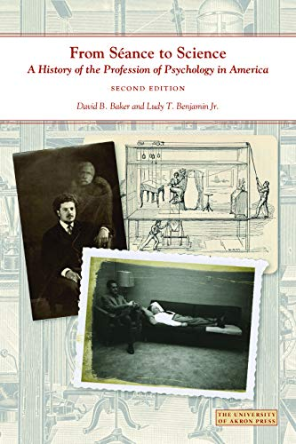9781937378424: From Séance to Science: A History of the Profession of Psychology in America (Center for the History of Psychology)
