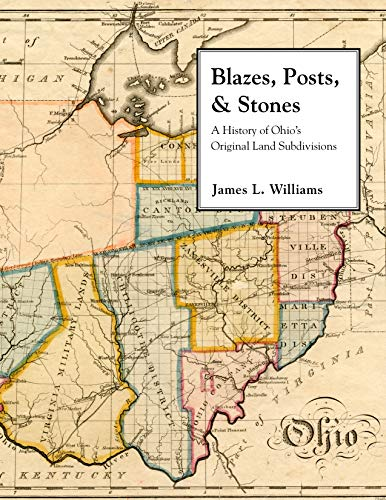 BLAZES POSTS & STONES (Series on Ohio History and Culture): WILLIAMS, JAMES L