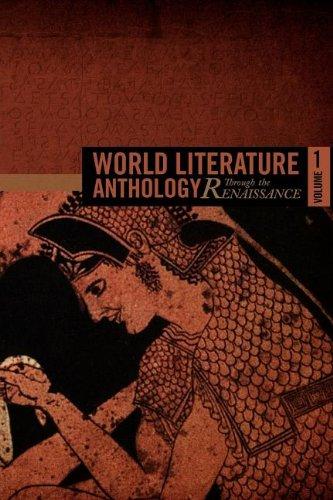 9781937381004: World Literature Anthology Through the Renaissance: Volume One