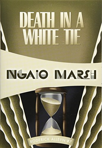 Death in a White Tie (Roderick Alleyn): Marsh, Ngaio