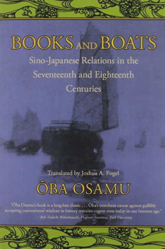9781937385125: Books and Boats: Sino-Japanese Relations and Cultural Transmission in the Seventeenth and Eighteenth Centuries