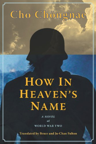 9781937385170: How in Heaven's Name: A Novel of the Second World War