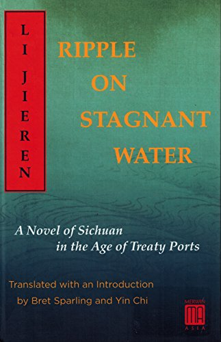 9781937385255: Ripple on Stagnant Water: A Novel of Sichuan in the Age of Treaty Ports