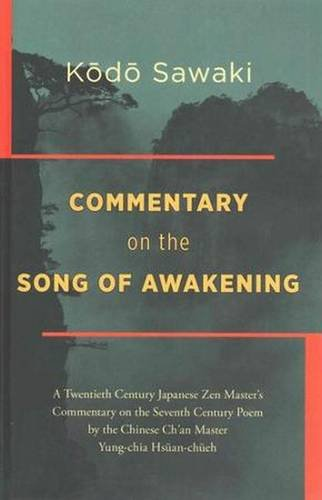 9781937385613: Commentary on the Song of Awakening: A Twentieth-century Japanese Zen Masters Commentary on Shodoko, the Poem by the Chinese Chan Master Yung-chia Hsuan-chueh Yoka Genkaku