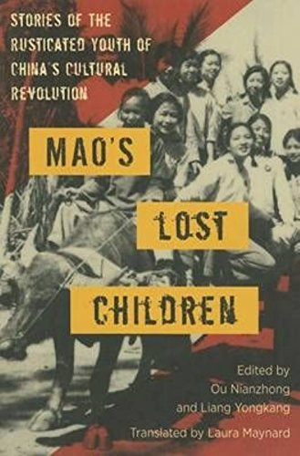 9781937385675: Mao's Lost Children: The Stories of Those Who Were Rusticated During the Cultural Revolution