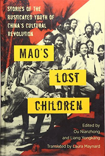 9781937385682: Mao's Lost Children: The Stories of Those Who Were Rusticated During the Cultural Revolution
