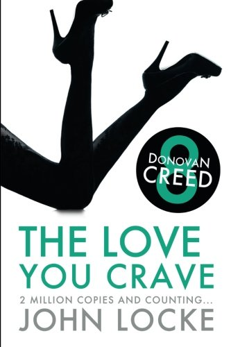 9781937387006: The Love You Crave: a Donovan Creed Novel (Volume 8)