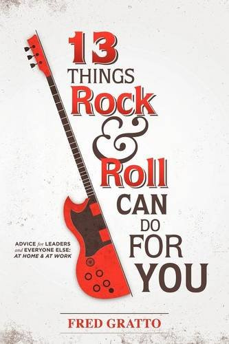 9781937387358: 13 Things Rock and Roll Can Do for You