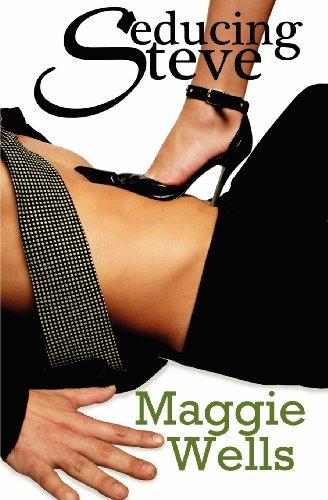 Seducing Steve: Wells, Maggie