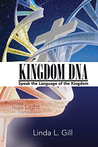 Kingdom DNA Speak the Language of the: Gill, Linda L