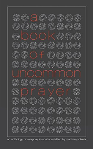 9781937402761: A Book of Uncommon Prayer