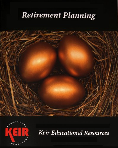 Retirement Planning Textbook 2012: Keir Educational Resources